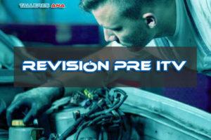 Taller Mecánico - Revision Pre ITV Turismos